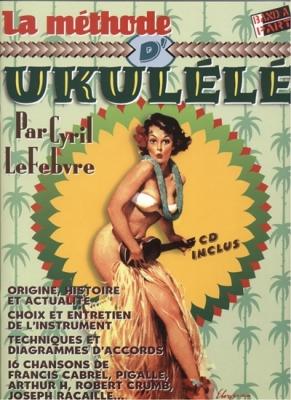 Lefebvre C. : La méthode d' Ukulélé