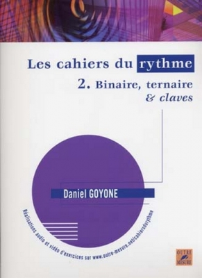Les Cahiers Du Rythme Vol.2 Binaire, Ternaire Et Claves