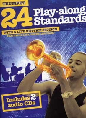 24 Play-Along Standards With A Live Rhythm Section - Trumpet