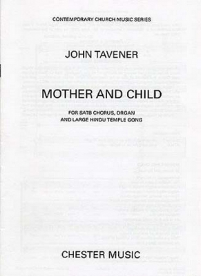 Tavener Mother And Child For Satb, Organ and Large Hindu Temple Gong