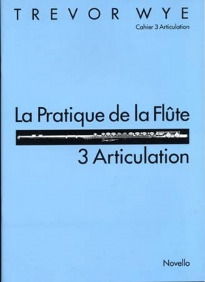 Wye Trevor : Wye Pratique De La Flute 3 Articulation