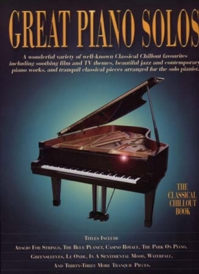 Great Piano Solos Classical Chillout Book