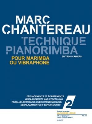 Chantereau Marc : Technique Pianorimba Vol 2 Deplacements Et Ecartements/Marimba Ou Vibraphone