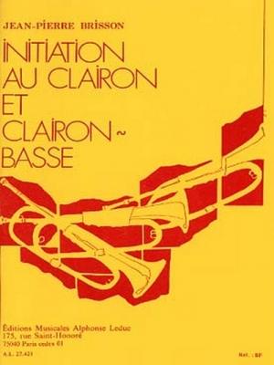 Brisson : Initiation Au Clairon Et