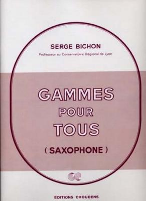Bichon : Gammes Pour Tous Saxophones