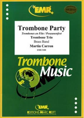 Carron Martin : Trombones en Fête (Trio Trombone)
