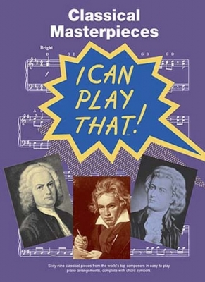 I Can Play That! Classical Masterpieces Pf