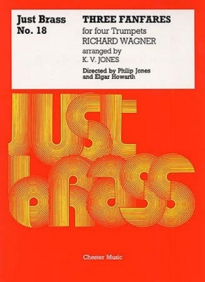 Just Brass No18 Wagner 3 Fanfares For 4 Trumpets