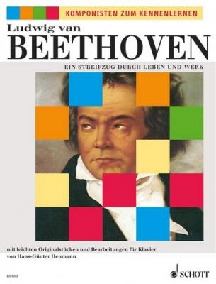 Beethoven Ludwig Van : Ein Streifzug durch Leben und Werk