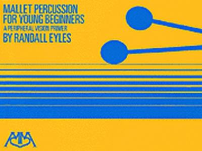 Mallet Percussion For Young Beginners By Randall Eyles