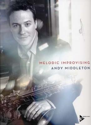 Melodic Improvising Andy Middleton