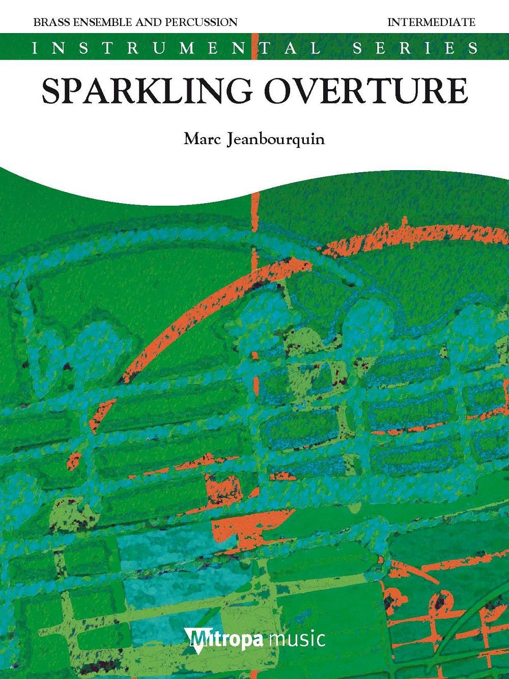 Marc Jeanbourquin: Sparkling Overture: Brass Ensemble: Score and Parts