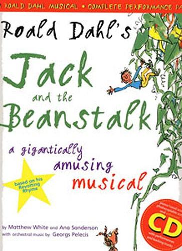 Ana Sanderson Matthew White: Roald Dahl's Jack and The Beanstalk