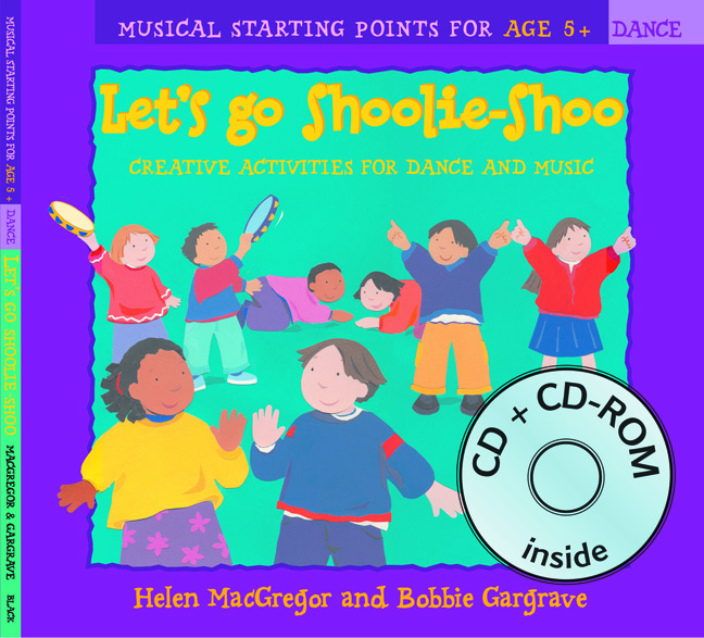 Dancing to Music – Let's Go Shoolie-Shoo (Book + CD + CD-ROM): Creative activities for dance and music