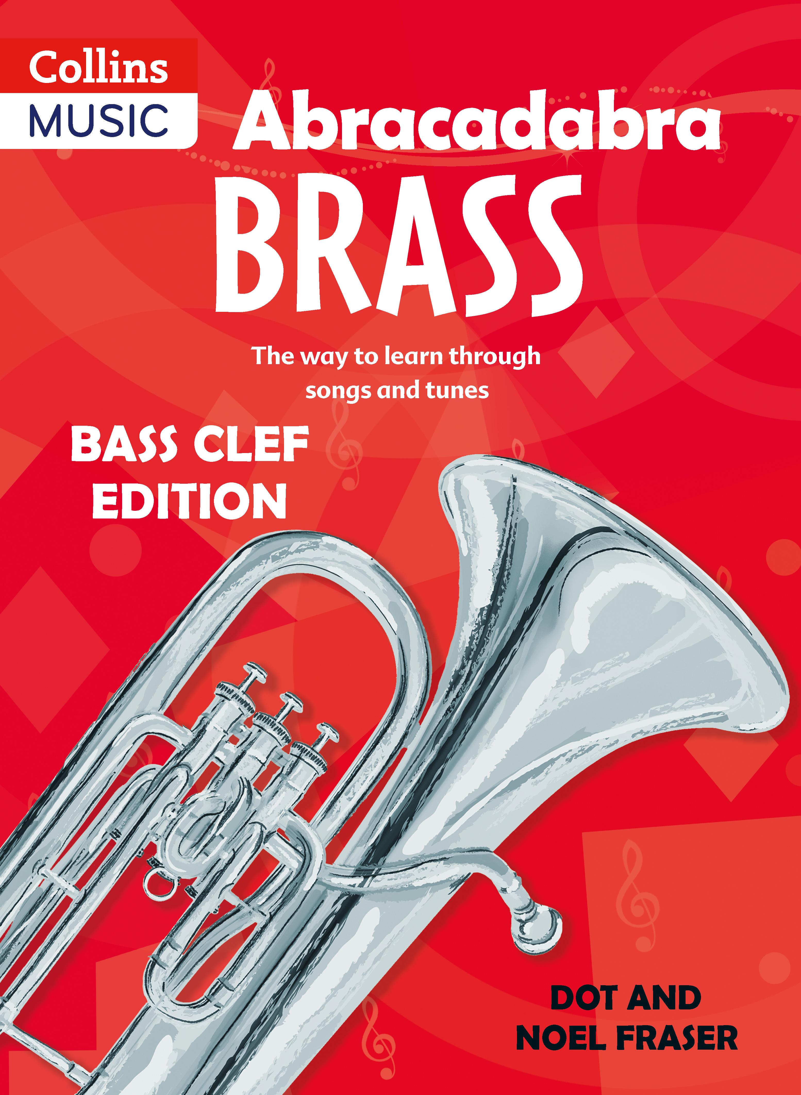Dot Fraser: Abracadabra Tutors: Abracadabra Brass: Bass Clef Instrument: