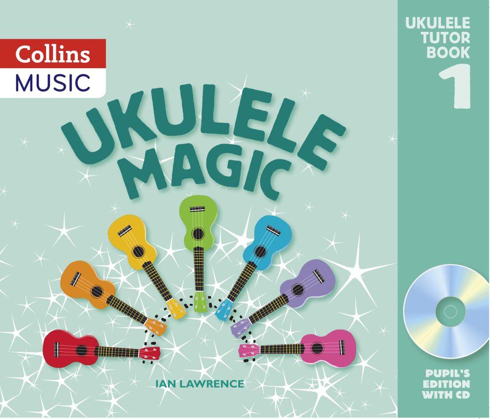 Ian Lawrence: Ukulele Magic Tutor Book 1: Ukulele: Instrumental Tutor