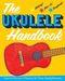 Gavin Pretor-Pinney: The Ukulele Handbook: Ukulele: Instrumental Reference
