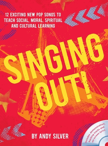 Andy Silver: Singing Out!: Vocal: Classroom Resource