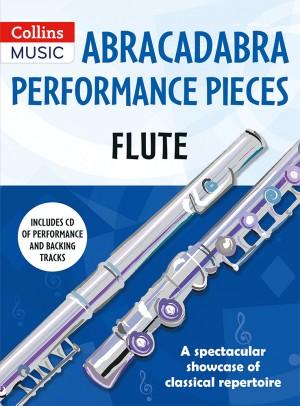 Abracadabra Performance Pieces - Flute: Flute: Instrumental Tutor