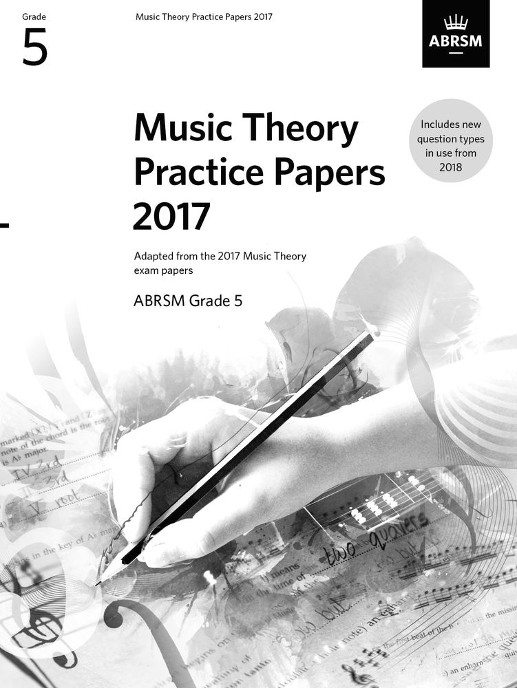 Music Theory Practice Papers 2017 - Grade 5: Theory