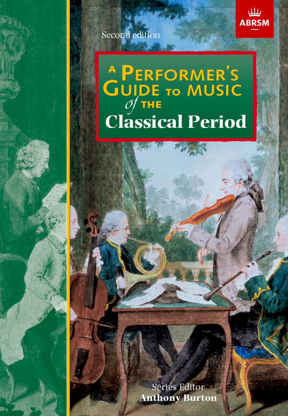 A Performer's Guide to Music of the Classical Period: Second edition (Performer's Guides (ABRSM))