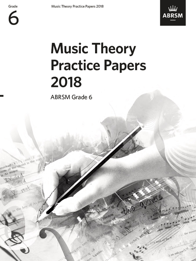 Music Theory Practice Papers 2018 - Grade 6: Theory