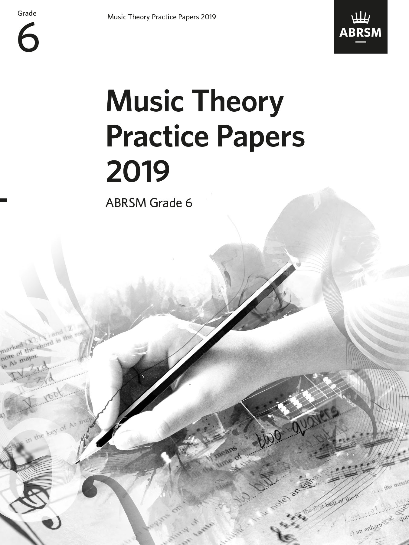 Music Theory Practice Papers 2019 Grade 6: Theory: Theory Workbook