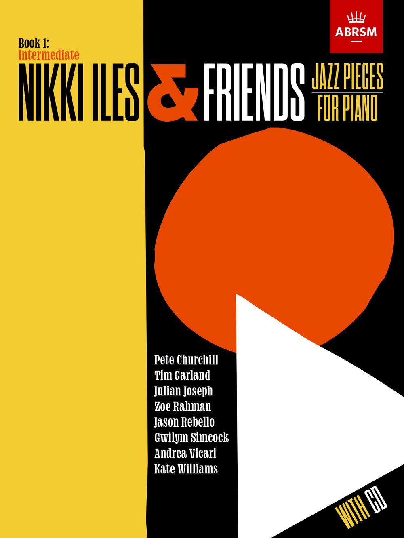 Nikki Iles: Nikki Iles and Friends  Book 1: Piano: Instrumental Collection