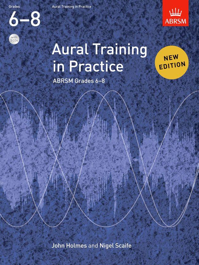 John Holmes: Aural Training in Practice Grades 6-8: Aural