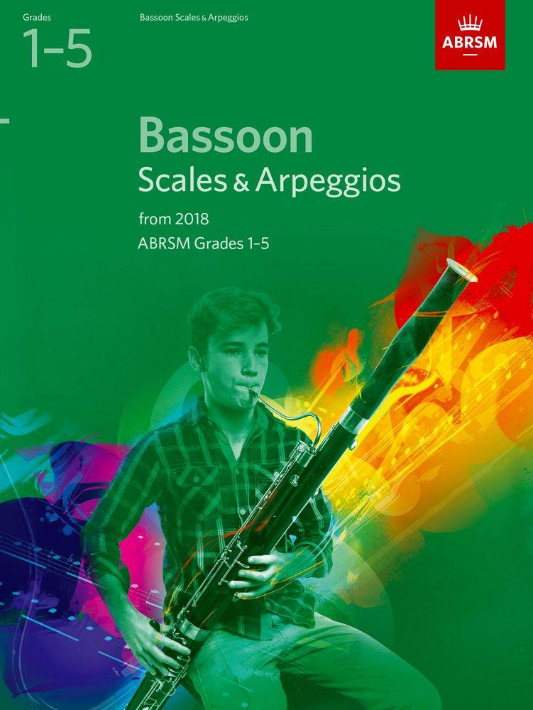 Bassoon Scales & Arpeggios Grades 1-5: Bassoon: Instrumental Tutor
