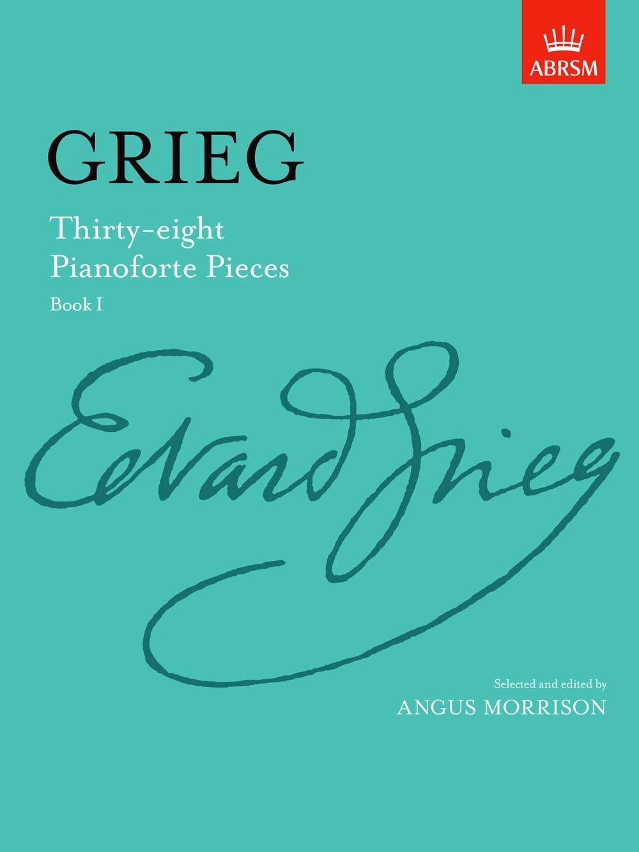 Edvard Grieg: Thirty-Eight Pianoforte Pieces Book I: Piano: Instrumental Album