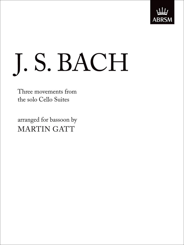 Johann Sebastian Bach: Three Movements From The 'Solo Cello Suites': Cello: