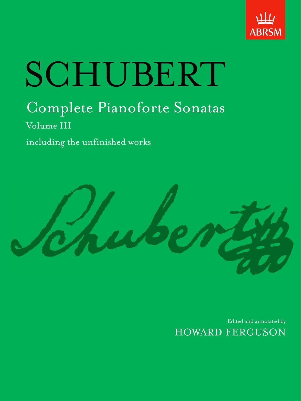 Franz Schubert: Complete Pianoforte Sonatas  Volume III: Piano: Instrumental