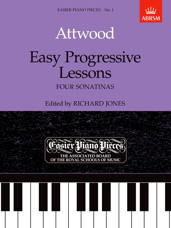 Thomas Attwood: Easy Progressive Lessons - Four Sonatinas: Piano: Instrumental