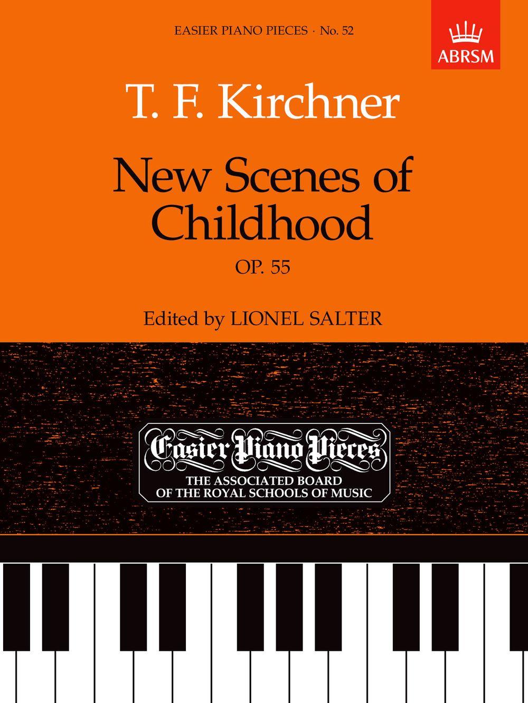 T. F. Kirchner: New Scenes of Childhood  Op.55: Piano: Instrumental Album