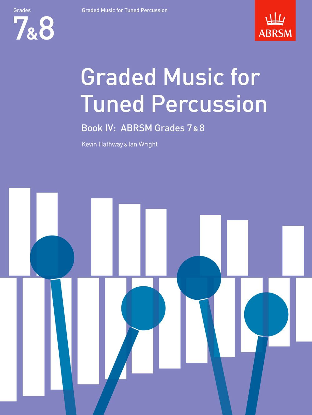 Kevin Hathway: Graded Music for Tuned Percussion  Book IV: Tuned Percussion: