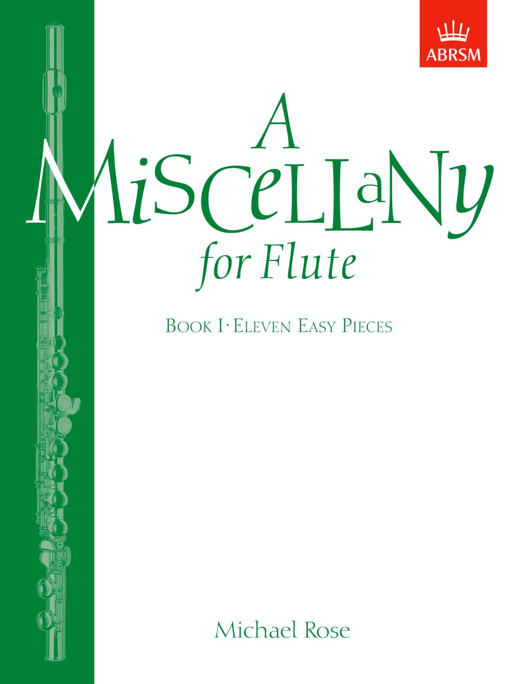 Michael Rose: A Miscellany for Flute  Book I: Flute: Instrumental Album