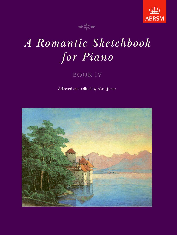 Alan Jones: A Romantic Sketchbook for Piano  Book IV: Piano: Instrumental Album