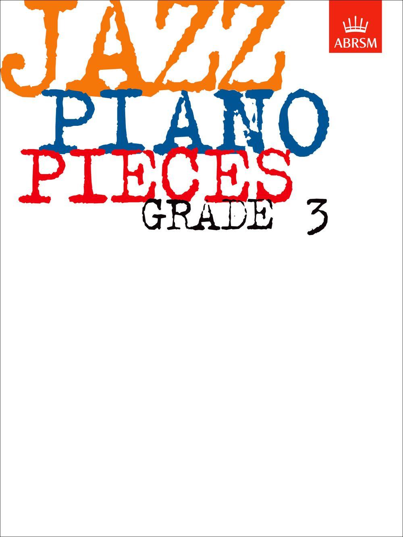 Jazz Piano Pieces  Grade 3: Piano: Instrumental Album