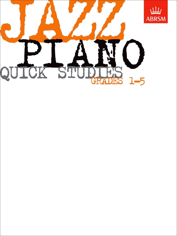 Jazz Piano Quick Studies  Grades 1-5: Piano: Study