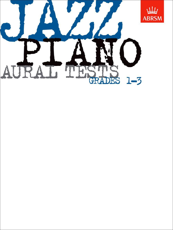 Jazz Piano Aural Tests  Grades 1-3: Piano: Aural