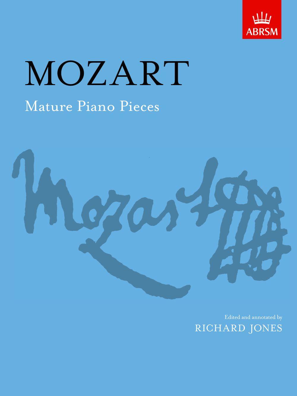 Wolfgang Amadeus Mozart: Mature Piano Pieces: Piano: Instrumental Album