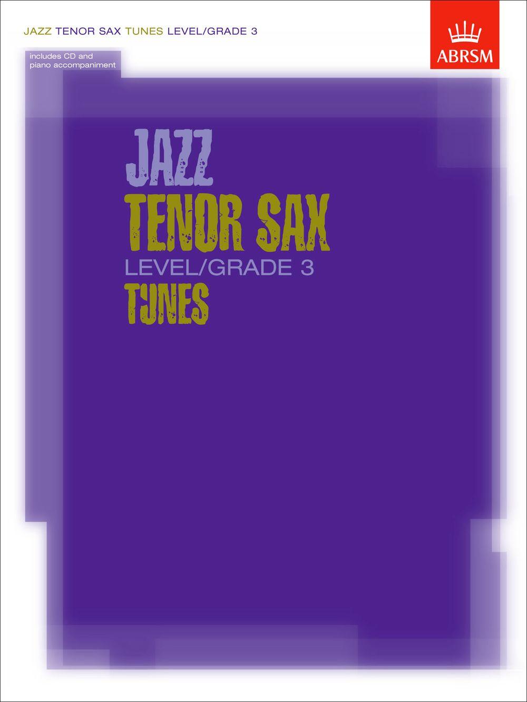 Jazz Tenor Sax Level/Grade 3 Tunes: Tenor Saxophone: Instrumental Album