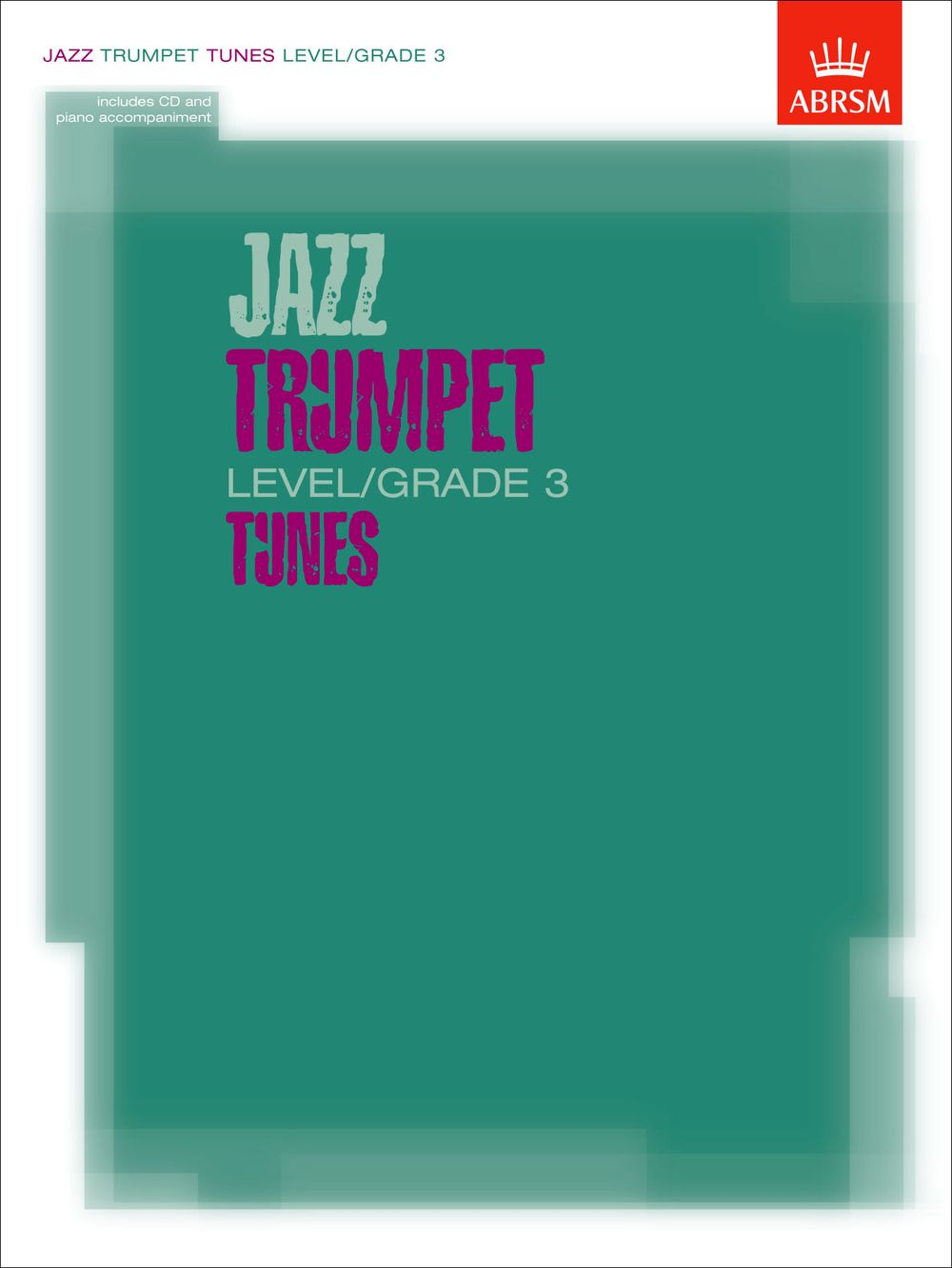 Jazz Trumpet Level/Grade 3 Tunes: Trumpet: Instrumental Album