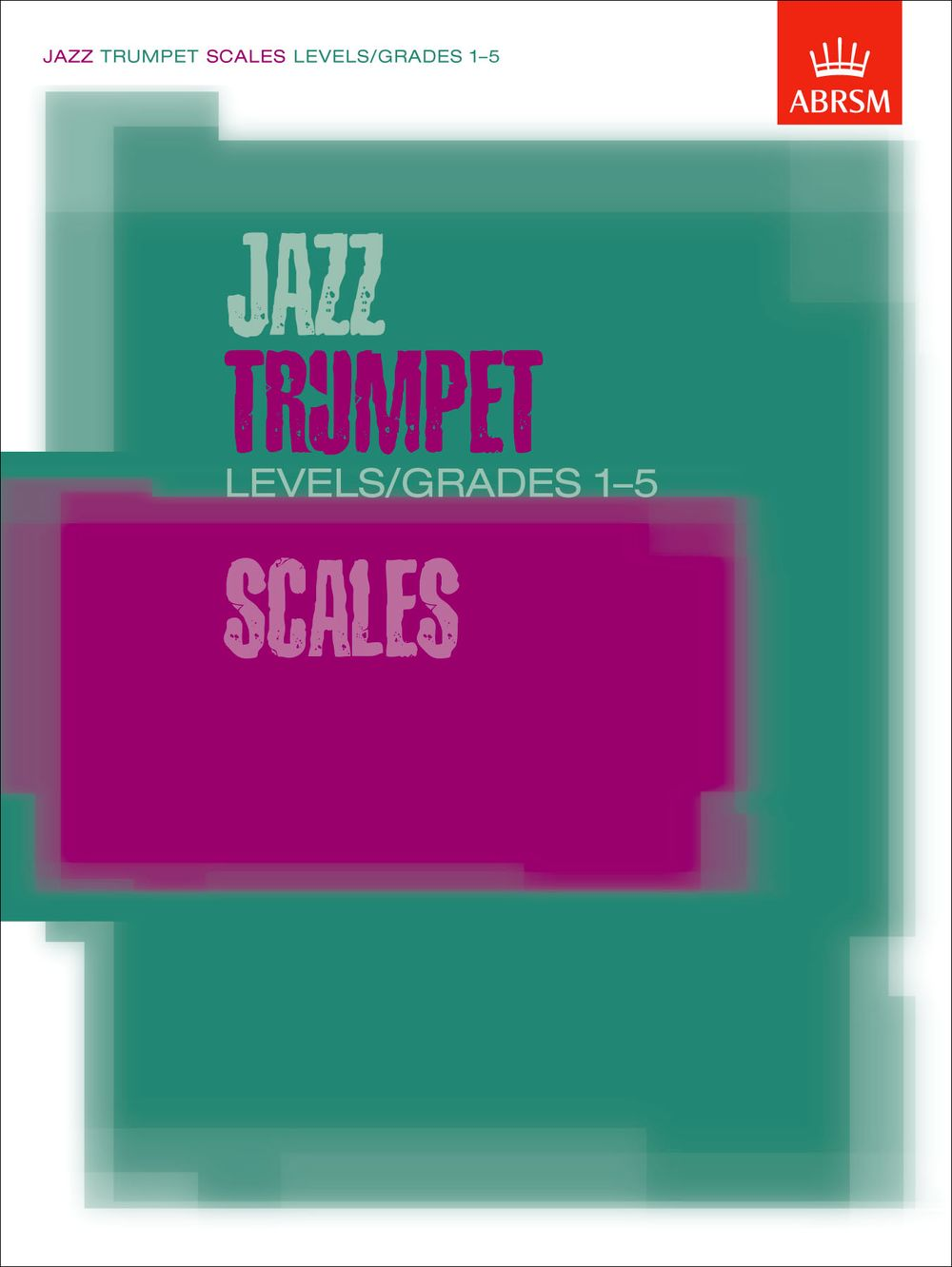 Jazz Trumpet Scales Levels/Grades 1-5: Trumpet: Instrumental Reference