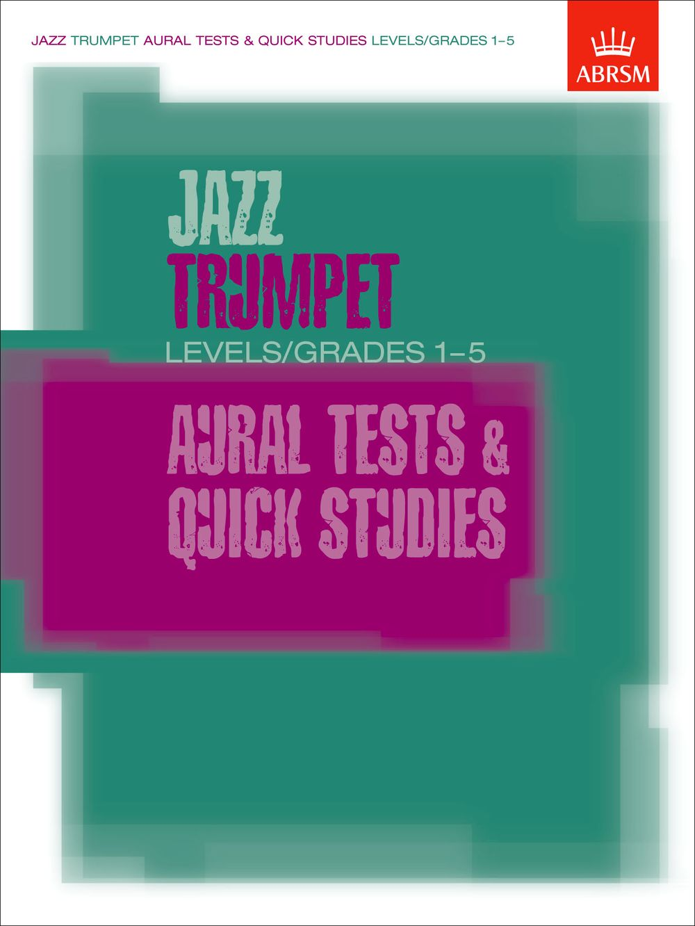 Jazz Trumpet Aural Tests and Quick Studies: Trumpet: Study