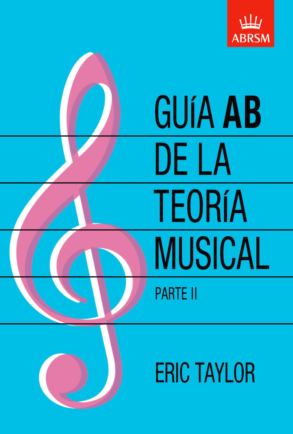 Eric Taylor: Guia AB de la teoria musical Parte 2: Theory