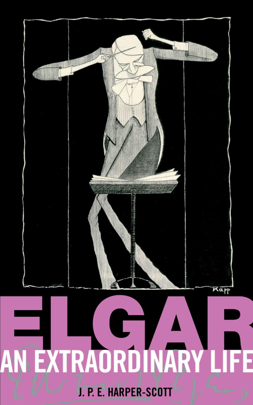 JPE Harper-Scott: Elgar: An Extraordinary Life: Biography