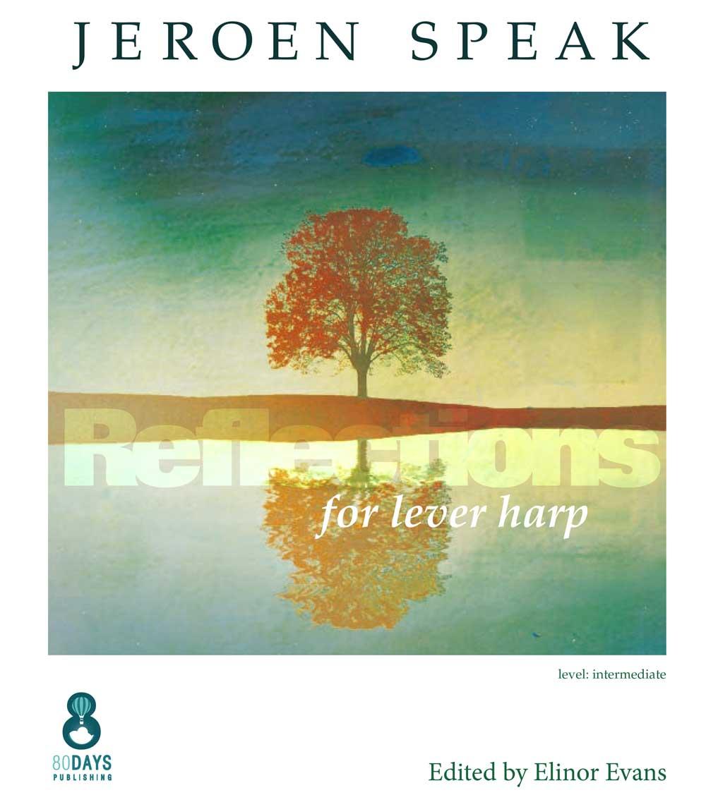 Jeroen Speak: Reflections For Lever Harp: Harp: Instrumental Album