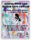 Andrew D. Gordon: Gospel Riffs God Would Love To Hear: Piano: Instrumental Album